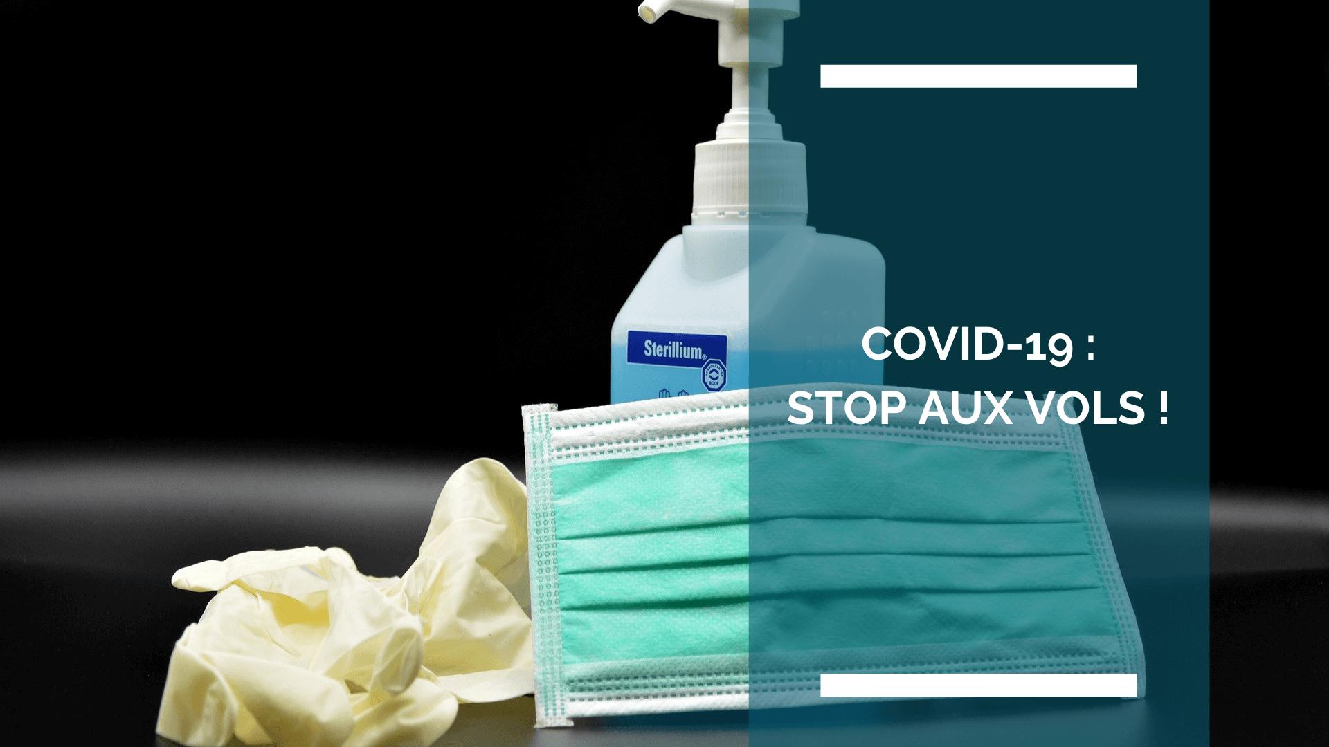 COVID-19 : STOP AUX VOLS ET TOUS SOLIDAIRES
