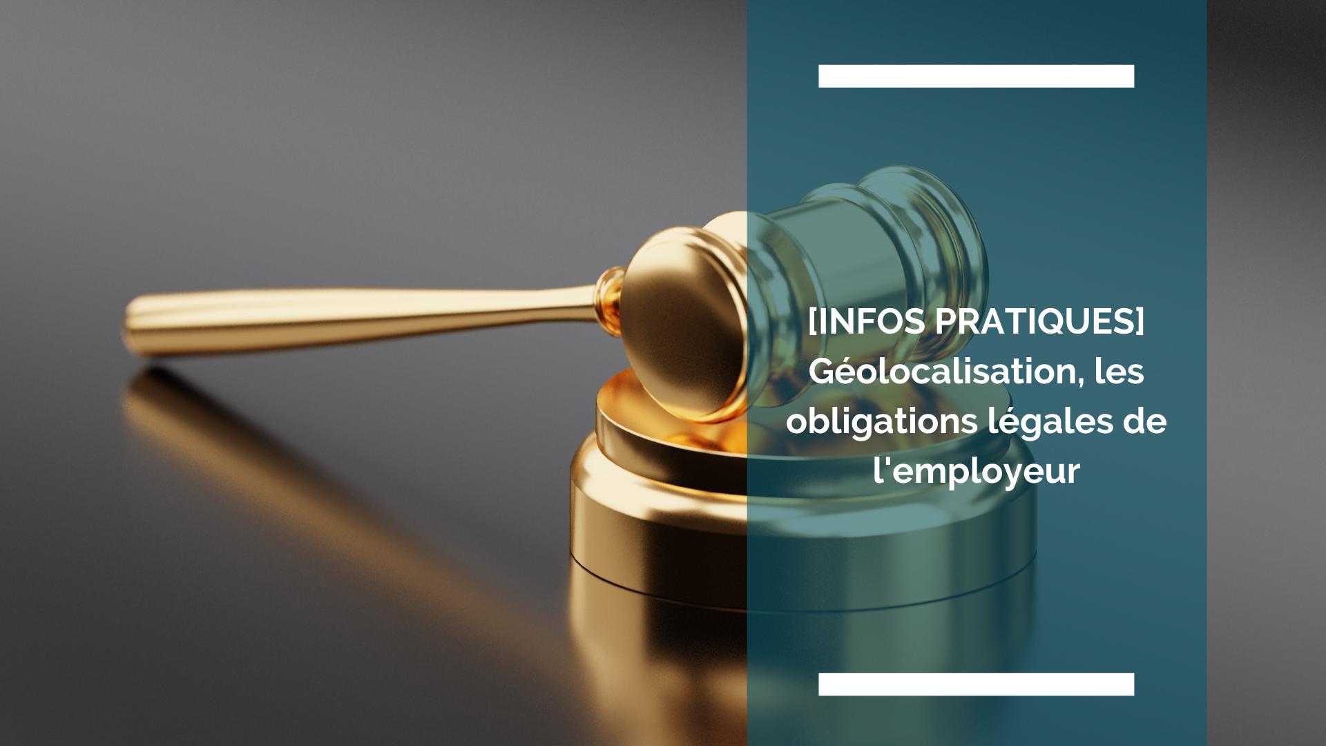 [Géolocalisation] Les obligations légales des employeurs